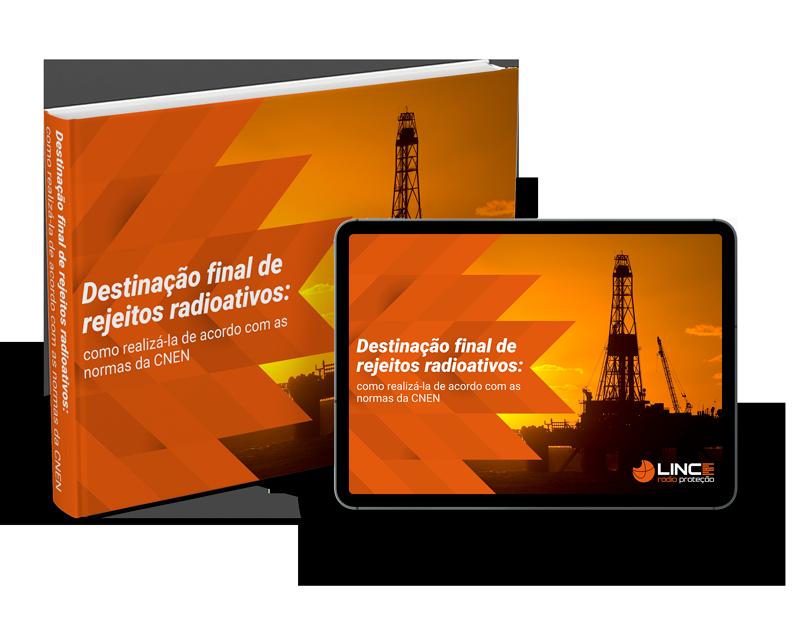 Destinação final de rejeitos radioativos – como realizá-la de acordo com as normas da CNEN